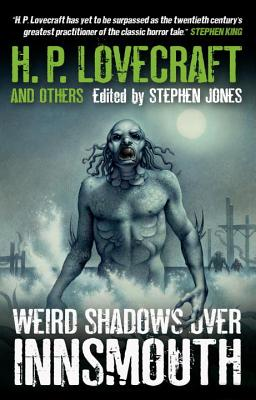 WEIRD SHADOWS OVER INNSMOUTH, LOVECRAFT, H. P., ET AL