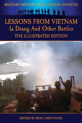 Image for Lessons from Vietnam - Ia Drang and Other Battles - The Illustrated Edition