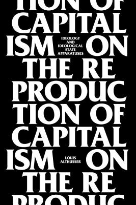 Image for On The Reproduction Of Capitalism: Ideology And Ideological State Apparatuses