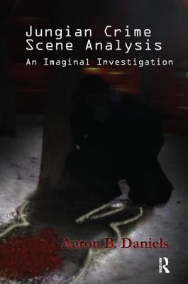 Image for Jungian Crime Scene Analysis: An Imaginal Investigation