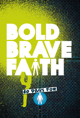 Image for Bold Brave Faith