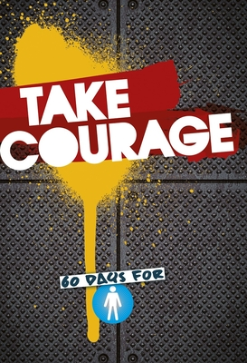 Image for Take Courage: 60 Days for Boys