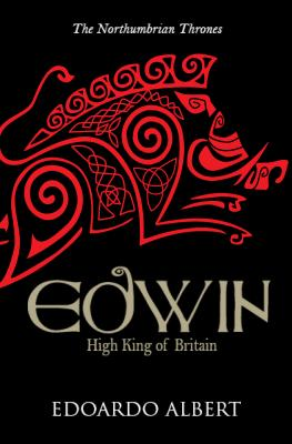 Image for Edwin: High King of Britain (The Northumbrian Thrones)
