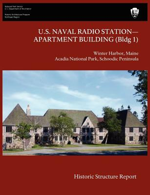 Image for U.S. Naval Radio Station-Apartment Building (Bldg 1) Historic Structure Report