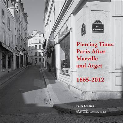 Image for Piercing Time: Paris after Marville and Atget 1865-2012