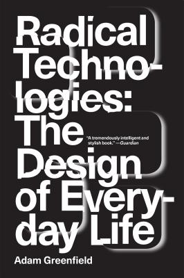 Image for Radical Technologies: The Design of Everyday Life