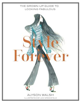 Image for Style Forever: The Grown-Up Guide to Looking Fabulous