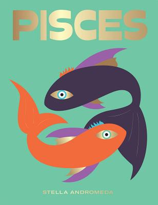 Image for Pisces: Harness the Power of the Zodiac (astrology, star sign) (Seeing Stars)