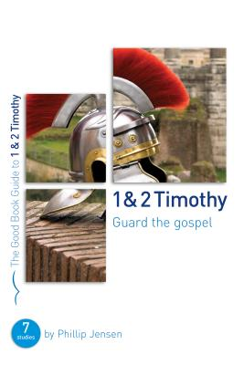 Image for 1 & 2 Timothy: Guard the Gospel (Good Book Guides)