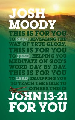Image for John 13-21 For You: Revealing the way of true glory