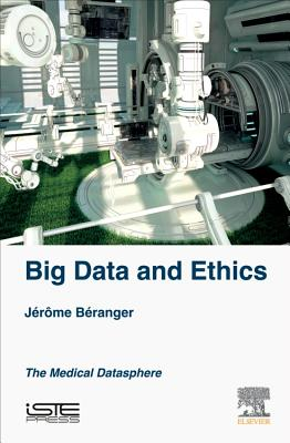 Big Data and Ethics: The Medical Datasphere, B�ranger, J�r�me