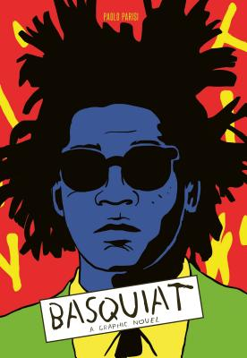 Image for BASQUIAT: A Graphic Novel (Biography of a Great A