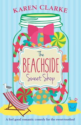 Image for The Beachside Sweet Shop: A feel good romantic comedy (Volume 1)