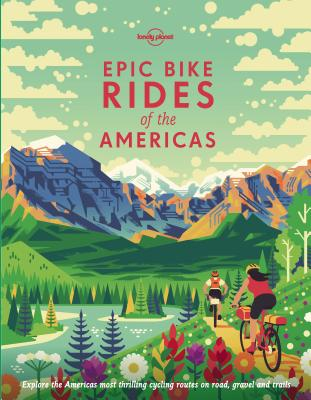 Image for Epic Bike Rides of the Americas (Lonely Planet)