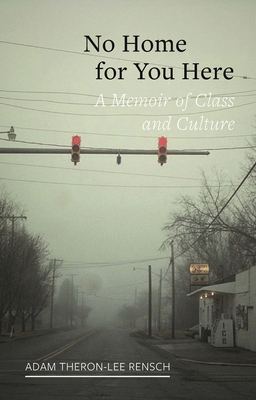 Image for No Home for You Here: A Memoir of Class and Culture (Field Notes)
