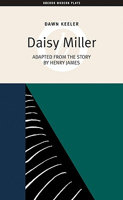 Daisy Miller (Oberon Modern Plays), James, Henry