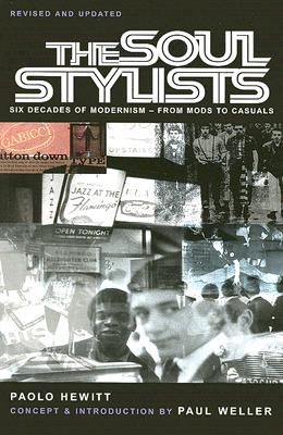 Image for SOUL STYLISTS, THE SIX DECADES OF MODERNISM FROM MODS TO CASUALS