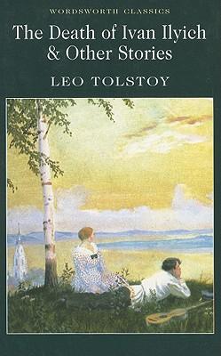 DEATH OF IVAN ILYICH & OTHER STORIES, TOLSTOY, LEO