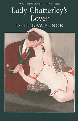 Lady Chatterley's Lover (Wordsworth Classics), D.H. Lawrence