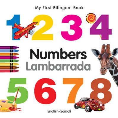 My First Bilingual Book�Numbers (English�Somali), Milet Publishing