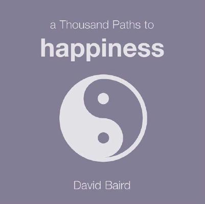Image for A Thousand Paths to Happiness (Thousand Paths series)