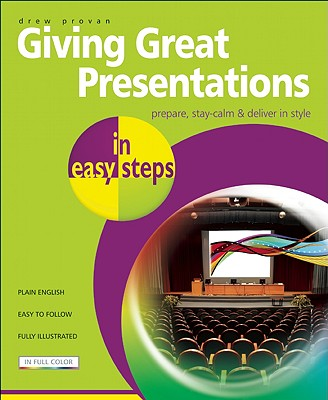Giving Great Presentations in Easy Steps, Drew Provan
