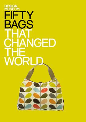Fifty Bags That Changed the World (Design Museum Fifty), Design Museum