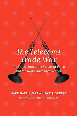 Image for The Telecoms Trade War: The United States, the European Union and the World Trade Organization