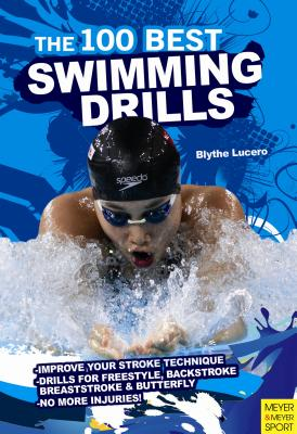 100 Best Swimming Drills, BLYTHE LUCERO