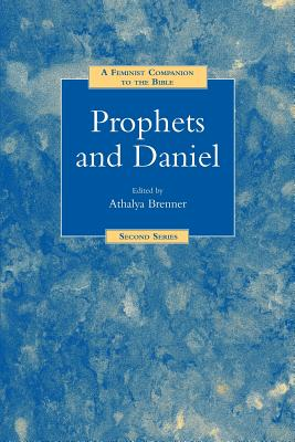 A Feminist Companion to Prophets and Daniel (Feminist Companion to the Bible (Second) series)