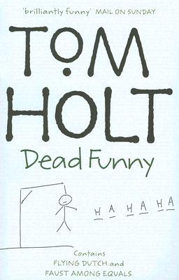 Image for Dead Funny: Tom Holt
