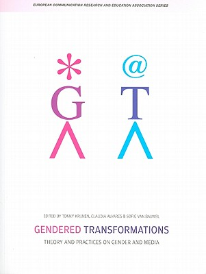 Image for Gendered Transformations: Theory and Practices on Gender and Media (European Communication Research and Education Association)