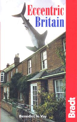 Image for Eccentric Britain : The Guide to Britain's Follies and Foibles (Bradt Guides)