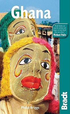 Ghana, 5th (Bradt Travel Guide), Philip Briggs