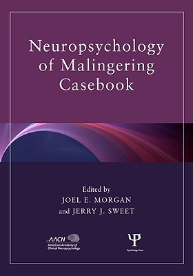 Image for Neuropsychology of Malingering Casebook (American Academy of Clinical Neuropsychology/Routledge Continuing Education Series)