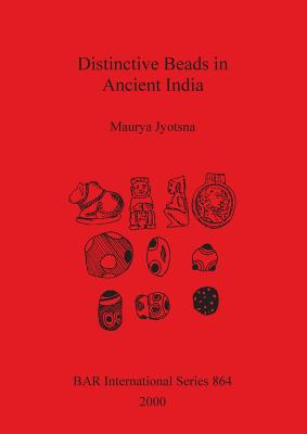 Image for Distinctive Beads in Ancient India (BAR International Series)