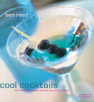 Image for Cool Cocktails: The Hottest New Drinks and the Best of the Classics