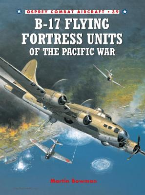 Image for B-17 Flying Fortress Units of the Pacific War (Combat Aircraft)