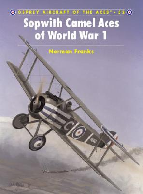 Sopwith Camel Aces of World War 1 (Aircraft of the Aces), Franks, Norman