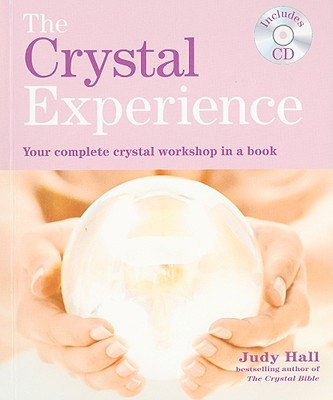 Image for The Crystal Experience: Your Complete Crystal Workshop in a Book with a CD of Meditations