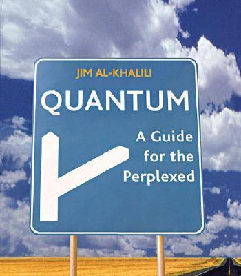 Quantum: A Guide for the Perplexed, Al-Khalili, Jim