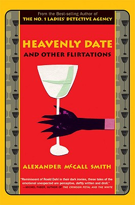 Heavenly Date and Other Flirtations, Alexander McCall Smith