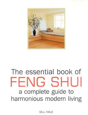 Image for The Essential Book of Feng Shui: A Complete Guide to Harmonious Modern Living