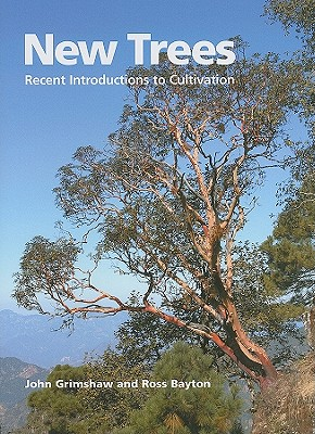 Image for New Trees: Recent Introductions to Cultivation