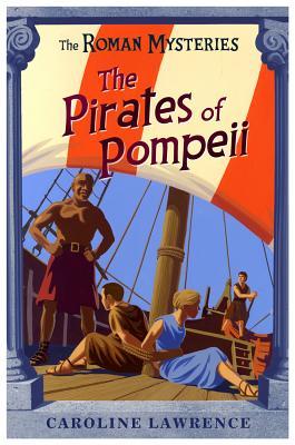 THE PIRATES OF POMPEII, Lawrence, Caroline
