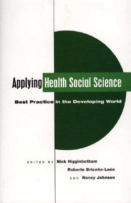 Image for Applying Health Social Science: Best Practice in the Developing World
