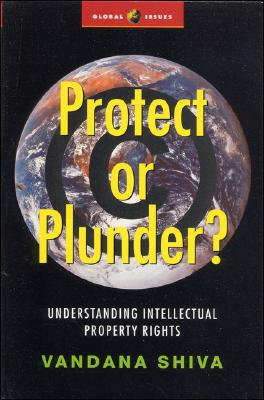 Image for Protect or Plunder: Understanding Intellectual Property Rights (Global Issues)