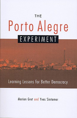 Image for The Porto Alegre Experiment: Learning Lessons for Better Democracy