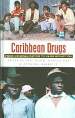 Image for Caribbean Drugs: From Criminalization to Harm Reduction