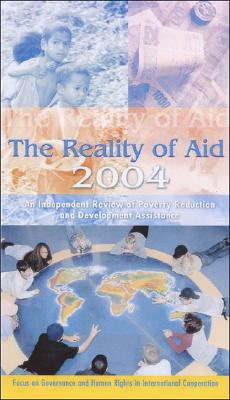 Image for The Reality of Aid 2004: An Independent Review of Poverty Reduction and Development Assistance: Focus on Governance and Human Rights
